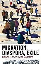 Migration, Diaspora, Exile: Narratives of Affiliation and Escape (English Edition)