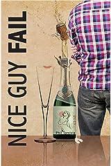 Nice Guy FAIL Kindle Edition