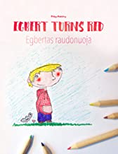 Egbert Turns Red/Egbertas raudonuoja: Children's Picture Book English-Lithuanian (Bilingual Edition) (Bilingual Picture Bo...