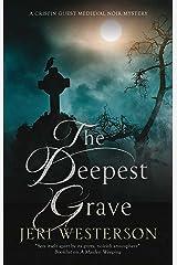 Deepest Grave, The: A Medieval Noir mystery (A Crispin Guest Medieval Noir Mystery Book 10) Kindle Edition