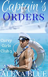 Captain's Orders (Curvy Girls Club Book 3)