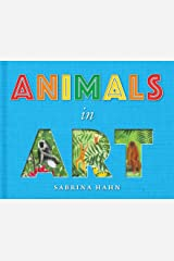 Animals in Art (Sabrina Hahn's Art & Concepts for Kids) Kindle Edition