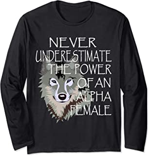 Never Underestimate The Power Of An Alpha Female Wolf Tee