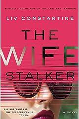 The Wife Stalker: A Novel Kindle Edition