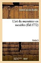 L'Art du Menuisier en Meubles. Partie 3. Section 2