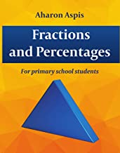 Math Learning & Exercises :Fractions And Percentages: For Primary School Students