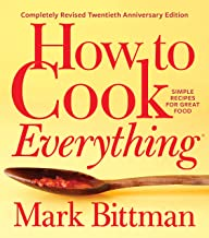 How to Cook Everything―Completely Revised Twentieth Anniversary Edition: Simple Recipes..