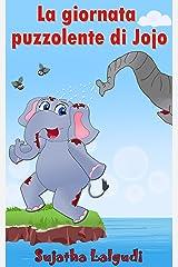 Libro illustrato per bambini: La giornata puzzolente di Jojo: Storie per bambini. Per bambini tra 3 e 8 anni.Storia per bambini,Libro illustrato,Libri ... for children: Storie per Bambini Vol. 1) Kindle Edition