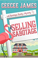Selling Sabotage (A Flamingo Realty Mystery Book 9) Kindle Edition