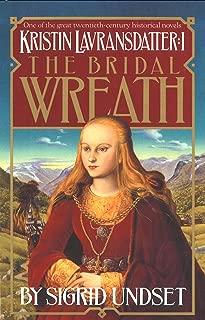 The Bridal Wreath: Kristin Lavransdatter, Vol.1 (The Kristin Lavransdatter Trilogy)