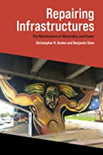Repairing Infrastructures: The Maintenance of Materiality and Power