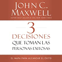 3 Decisiones que toman las personas exitosas [3 Things Successful People Do]: El mapa para alcanzar el éxito [The Road Map...