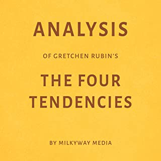 Analysis of Gretchen Rubin's The Four Tendencies