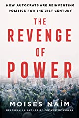The Revenge of Power: How Autocrats Are Reinventing Politics for the 21st Century Kindle Edition