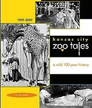 Kansas City Zoo Tales: A Wild 100-Year History