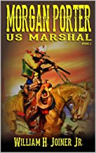 A Classic Western: United States Marshal Morgan Porter: The Second