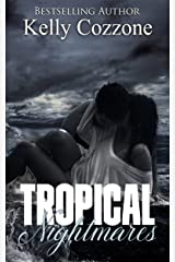 Tropical Nightmares (Tropical Series Book 2) Kindle Edition