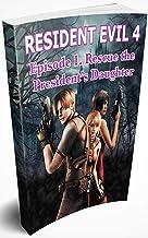 Resident Evil 4: Episode 1. Rescue the President's Daughter