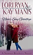 Never Say Goodbye (The Sumner Brothers Book 2)