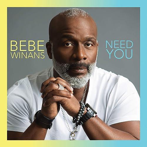 Need You Bebe Winans