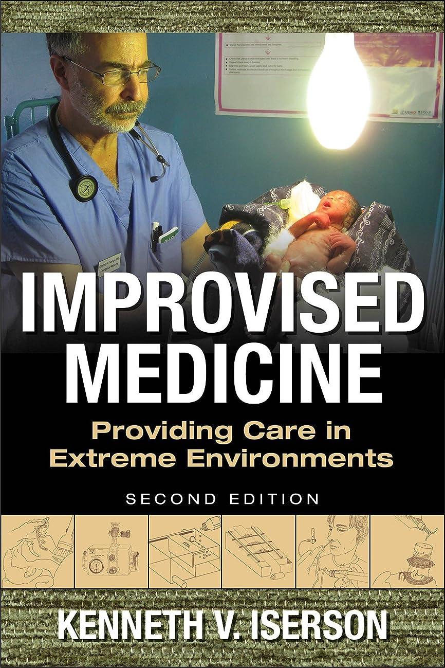 レクリエーションチャットルーキーImprovised Medicine: Providing Care in Extreme Environments, 2nd edition (English Edition)