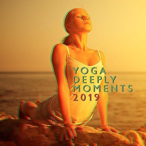 Yoga Deeply Moments 2019: 15 Fresh New Age Meditation Songs ...