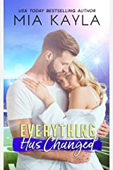 Everything Has Changed: A Childhood Friends To Romance Story Kindle Edition