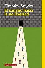 El camino hacia la no libertad (Ensayo) (Spanish Edition)
