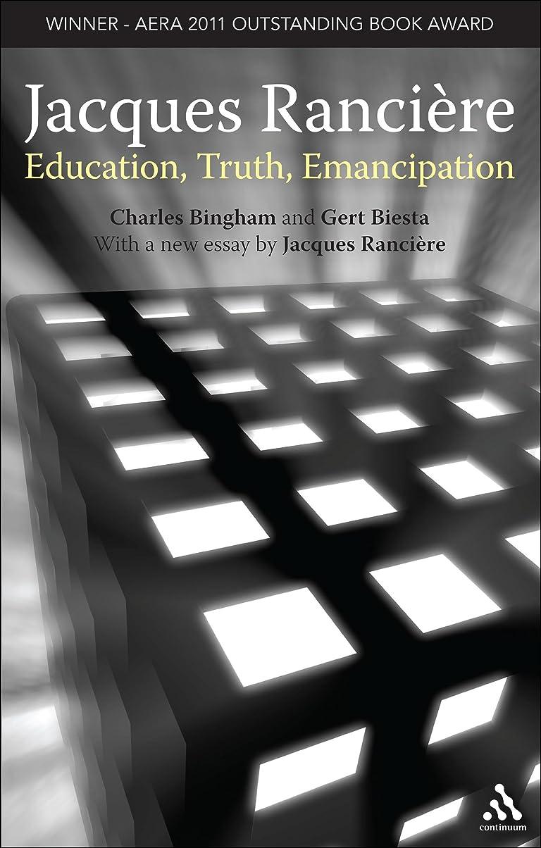 追い出す歴史家空虚Jacques Ranciere: Education, Truth, Emancipation (English Edition)