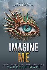 Imagine Me (Shatter Me Book 6) Kindle Edition