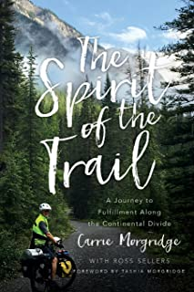 The Spirit of the Trail: A Journey to Fulfillment Along the Continental Divide