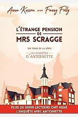 L'étrange pension de Mrs Scragge, 1er tome de la série les enquêtes d'Antoinette: (Mystère et suspense aux Pays-Bas) Format Kindle