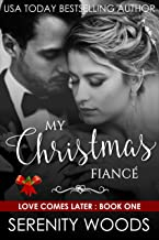 My Christmas Fiancé (Love Comes Later Book 1)