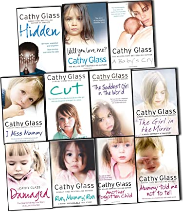 Cathy Glass 11 Books Collection Pack Set RRP: £112.77 (Another Forgotten Child, The Saddest Girl in the World, Damaged, Hidden, I Miss Mummy, Cut, The Girl in the Mirror, Run Mummy Run, Mummy Told Me Not to Tell, A Babys Cry, Will You Love Me?,)