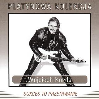 Wojciech Korda - Sukces to Przetrwanie (Platynowa Kolekcja)