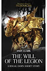 The Will of the Legion (The Horus Heresy Primarchs) Kindle Edition