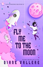 Fly Me To The Moon: A Sylvia Stryker Mystery (Space Case Cozy Book 1)
