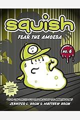 Squish #6: Fear the Amoeba Kindle Edition