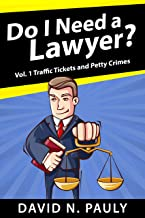 Do I Need A Lawyer Vol. 1: Traffic Tickets And Petty Crimes (English Edition)