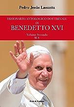 Dizionario antologico dottrinale di Benedetto XVI - Volume Secondo: Volume Secondo (M-V) (Italian Edition)