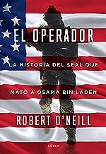 El operador: La historia del SEAL que mató a Osama bin Laden (Spanish Edition)