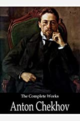 The Complete Works of Anton Chekhov (English Edition) eBook Kindle