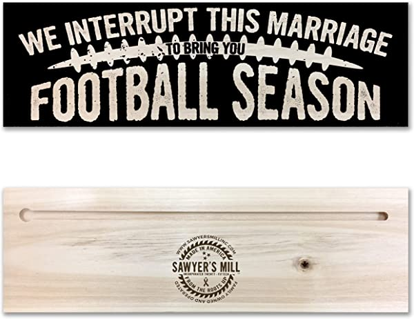 Sawyer S Mill We Interrupt This Marriage To Bring You Football Season Handmade 4 Inch By 12 Inch Solid Wood Sign Wooden Block Plaque Home Or Office Wall D Cor