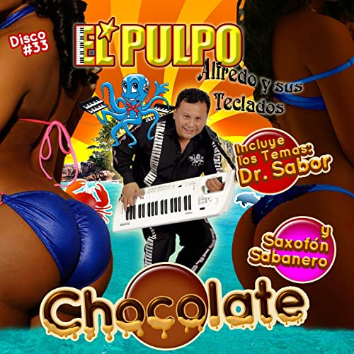 8b9d161acb Chocolate by El Pulpo Alfredo Y Sus Teclados on Amazon Music - Amazon.com