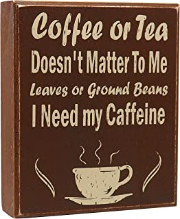 JennyGems Coffee Sign - Coffee or Tea Doesn't Matter To Me Leaves or Ground Beans I Need My Caffeine - Coffee Themed Kitchen Decor - Coffee Decor - Coffee Lovers Gifts - Coffee Bar Accessories
