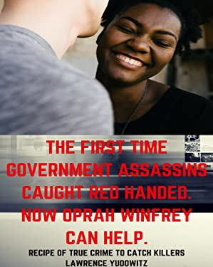 The First Time Government Assassins Caught Red Handed. Now Oprah Winfrey Can Help.