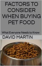 Factors to Consider When Buying Pet Food: What Everyone Needs to Know