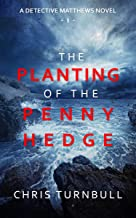 The Planting of the Penny Hedge (A Detective Matthews Novel Book 1)