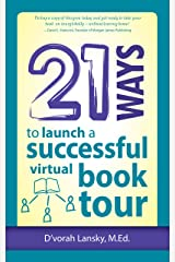 21 Ways to Launch a Successful Virtual Book Tour Kindle Edition