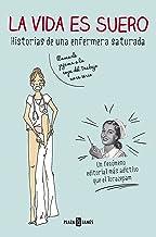 La vida es suero: Historias de una enfermera saturada